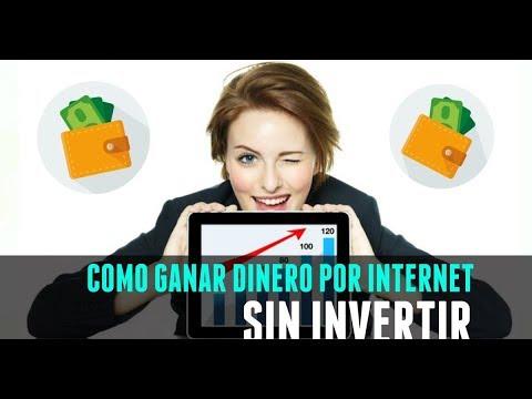 como ganar dinero en internet sin invertir facil y rapido 2018
