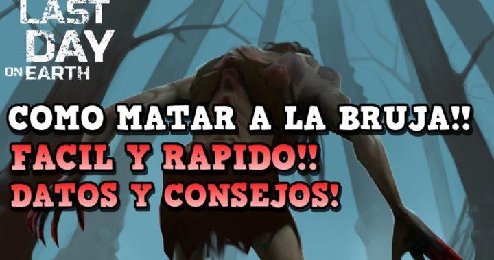 COMO MATAR A LA BRUJA FACIL Y RAPIDO! | LAST DAY ON EARTH: SURVIVAL | [RidoMeyer]