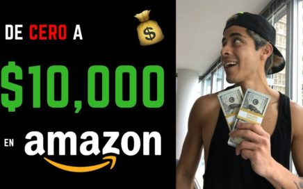 De $0 a $10,000 Dólares en Amazon {en 45 Días} | Como Vender en Amazon (Parte #1: Fundamentos)