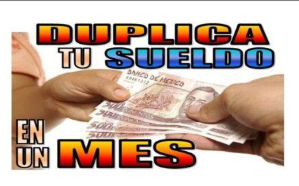 + DE 20 FORMAS DE DUPLICAR TU SUELDO EN UN MES