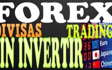 Dinero Con Forex Sin Invertir Trading En Divisas Online | Tengo Dinero