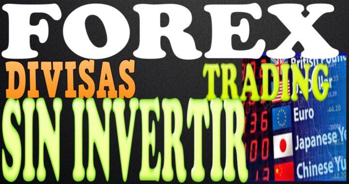 Dinero Con Forex Sin Invertir Trading En Divisas Online   Tengo Dinero