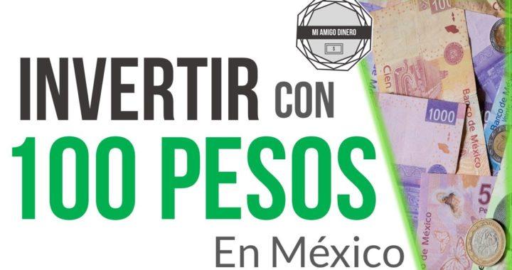 Dónde invertir con 100 pesos en México (vídeo)