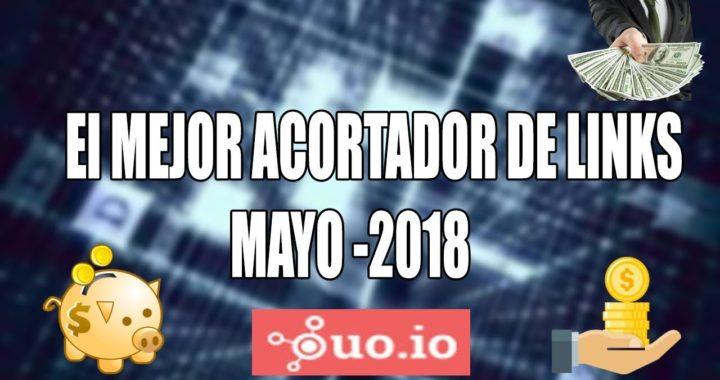 EL MEJOR ACORTADOR DE LINKS MAYO 2018  PAGANDO|GANA DINERO POR INTERNET| GANAR DINERO FÁCIL.