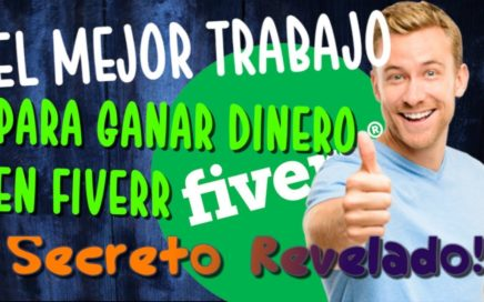 El Mejor Trabajo para Ganar Dinero en FIVERR   El SECRETO REVELADO que pocos Conocen!
