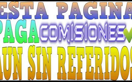 Esta Pagina Te Paga Comisiones Aun SIN REFERIDOS Increíble!! Como GANAR DINERO Por INTERNET