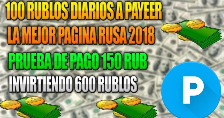 GANA 100 RUB DIARIOS A TU PAYEER   Prueba de Pago (150rub) 2018   Explicación Rápida.