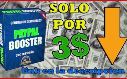 GANA 35$ DIARIO AUTOMATICO!!! PAYPAL BOOSTER 2017 | POR SOLO 3$!!!