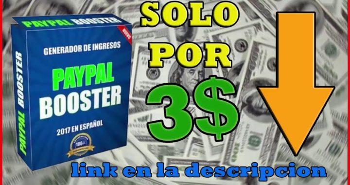 GANA 35$ DIARIO AUTOMATICO!!! PAYPAL BOOSTER 2017   POR SOLO 3$!!!