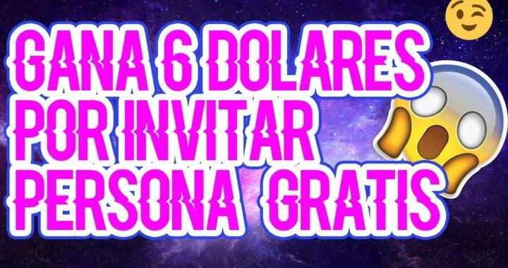 GANA 6$ DOLARES  POR Registrarte y 6$ INVITAR PERSONA SIN NECESIDAD DE INVERTIR
