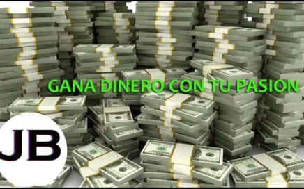 GANA DINERO CON TU PASION-Jose Blog