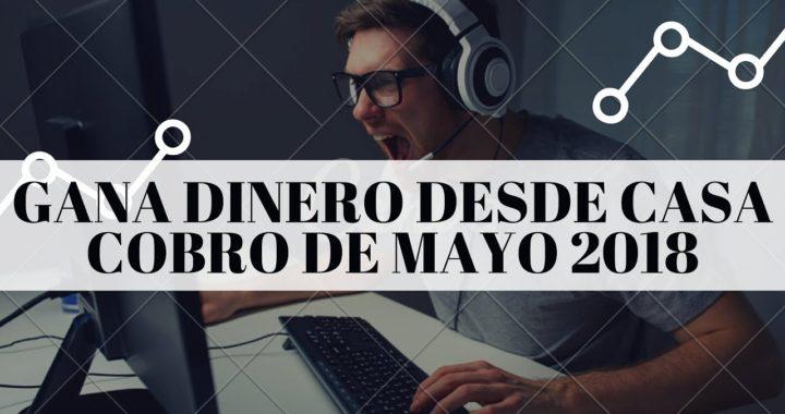 GANA DINERO DESDE CASA - COBRO DE MAYO 2018 - CLICKEAME