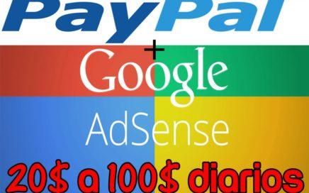 Gana Dinero Diario con Paypal & Google Adsense de 50$ a +100$ Diarios