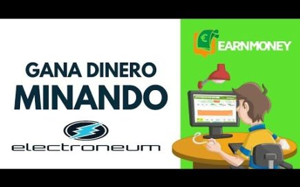 GANA DINERO FACIL MINANDO CRYPTOMONEDAS (ELECTRONEUM) 2018