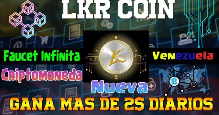 GANA MAS DE 2$ DIARIOS, CON ESTA NUEVA CRIPTOMONEDA LKR Coin Faucet INFINITA!!! | Chorro De Dinero