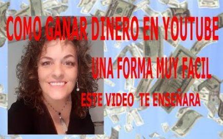 GANAR DINERO FACIL EN YOUTUBE