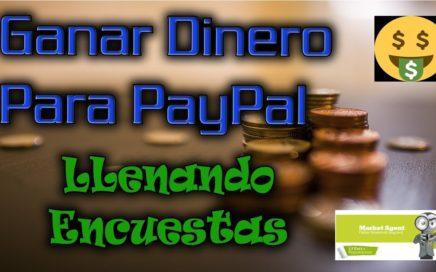Ganar Dinero  para PayPal, llenando encuestas.  Prueba de Pago. (ser pacientes)