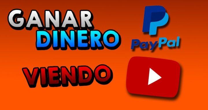GANAR DINERO PARA PAYPAL VIENDO VIDEOS DE YOUTUBE