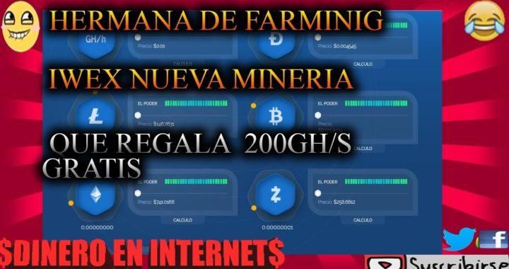 !!!HERMANA DE FARMINIG/IWEX NUEVA MINERIA EN LA NUBE QUE REGALA 200GH/s POR REGISTRO 2018!!!