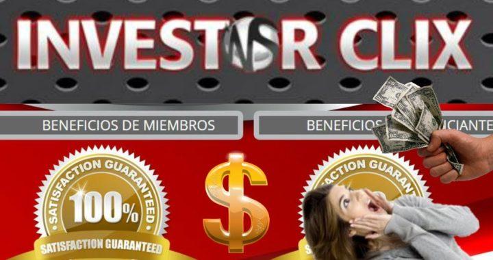 INVESTOR CLIX ¿COMO FUNCIONA? GANA HASTA 1 DOLAR POR CLICK / ANALISIS EN ESPAÑOL