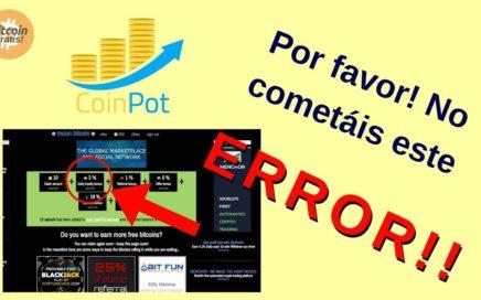 Mejor Estrategia Coinpot para Ganar Bitcoins Gratis: Otro grandísimo ERROR!! HD (2018)