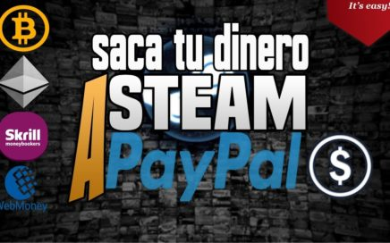 Método para sacar tu dinero de STEAM a Paypal 2018 | Fácil, rápido y Legal |