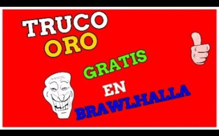METODOS PARA CONSEGUIR ORO GRATIS EN BRAWLHALLA