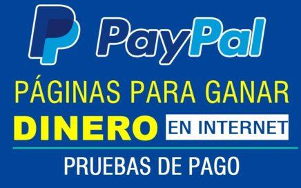 PAGINAS PARA GANAR DINERO A PAYPAL CON PRUEBA DE PAGO