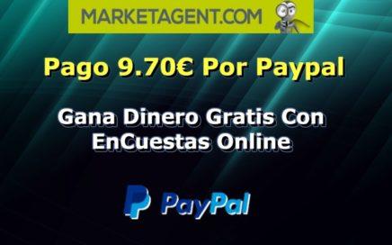 Pago 9.70€ Por Paypal Marketagent| Gana Dinero Gratis Con Encuestas Online|