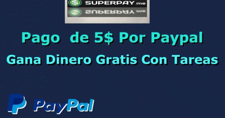 Pago  de 5$ Por Paypal De SuperPay.me|Gana dinero Gratis Con Tareas l