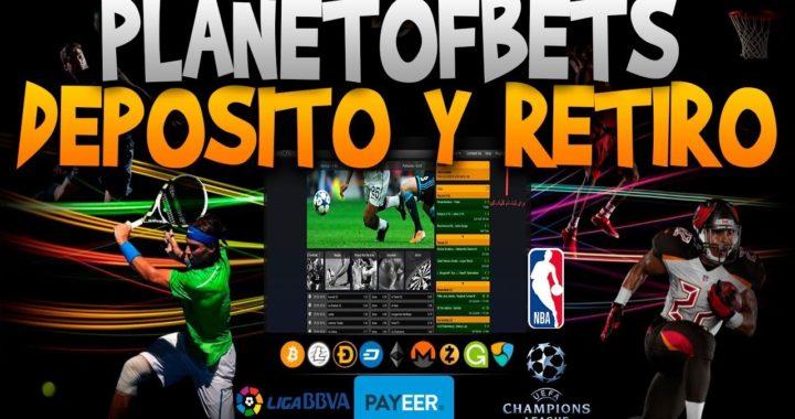 PlanetOfBets - Deposito Y Retiro ( Desde payeer y Advcash Instantaneo ) /Informaciones Millonarias
