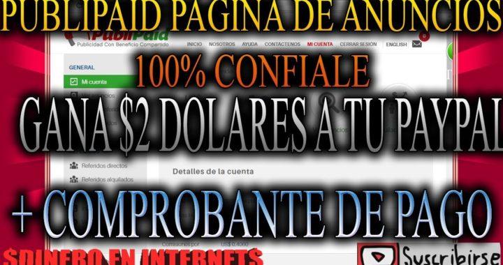 PUBLIPAID PAGINA 100% CONFIABLE GANA EL 100%COMISIONES DE REFERIDOS GANA $2 + COMPROBANTE DE PAGO