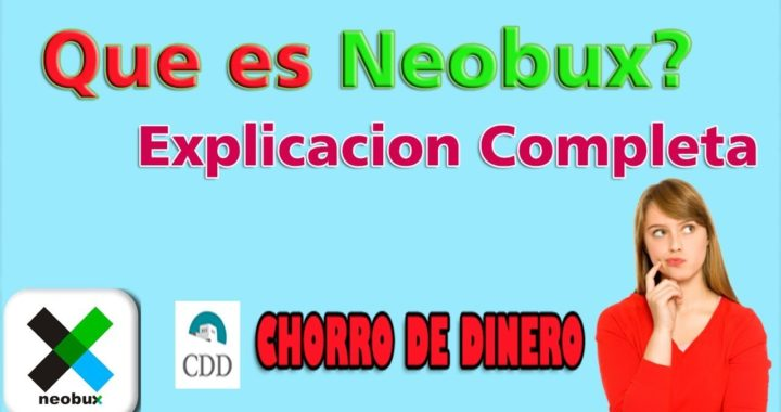 Que es Neobux y Como Funciona | Gana Dinero Por internet | Chorro de Dinero