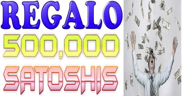 REGALO 500 MIL Satoshis GRATIS [Tengo Dinero] Como GANAR Dinero por INTERNET