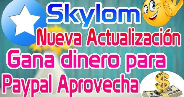 Skylom Nueva actualizacón aprovecha gana dolares para paypal pagando mayo 2018