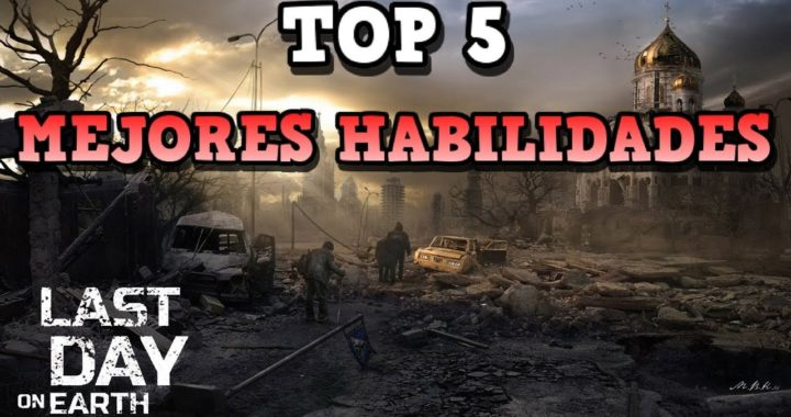 TOP 5 MEJORES HABILIDADES..! | LAST DAY ON EARTH: SURVIVAL | [RidoMeyer]