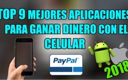 TOP 9 Mejores Aplicaciones Para Ganar Dinero Con El Celular Para Paypal 2018 | Android & Ios [Pagan]