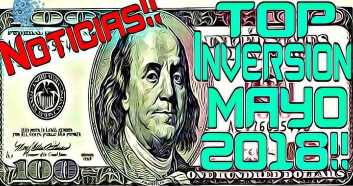 TOP INVERSION MAYO 2018 Ranking Diverse VARIUS OPC Bitcoin Portafolio DONDE Invertir mi Dinero 2018