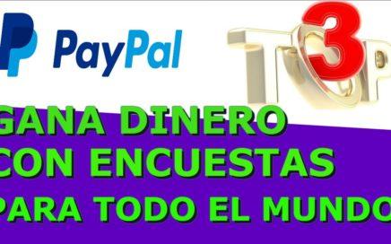 TOP3|GANA DINERO GRATIS PAYPAL CON ENCUESTAS PARA TODO EL MUNDO|CREA TU EQUIPO!!!