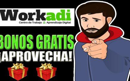 WORKADI Bonos Gratuitos Para TI | Ganar Dinero Por Internet