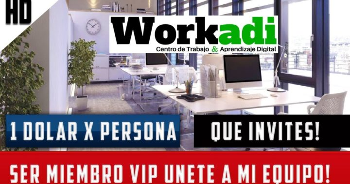 WORKADI GANAR DINERO POR INTERNET CON WORKAD 2018 ( COMO SER VIP )