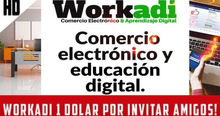 WORKADI GANAR DINERO POR INTERNET CON WORKADI 5 $ POR REGISTRARTE HOY 2018