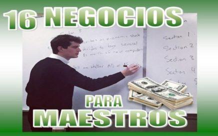 16 IDEAS DE NEGOCIO PARA MAESTROS