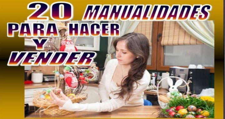 20 MANUALIDADES QUE PUEDES HACER EN CASA Y VENDERLAS /INSTRUCCIONES