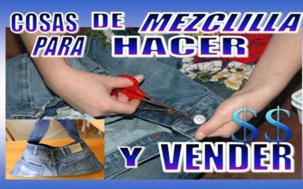 26 COSAS DE MEZCLILLA QUE PUEDES HACER EN CASA Y VENDERLAS