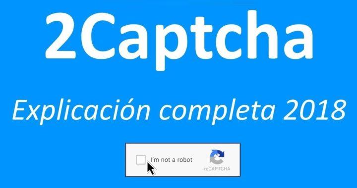 2Captcha - Gana Dinero Completando Captchas