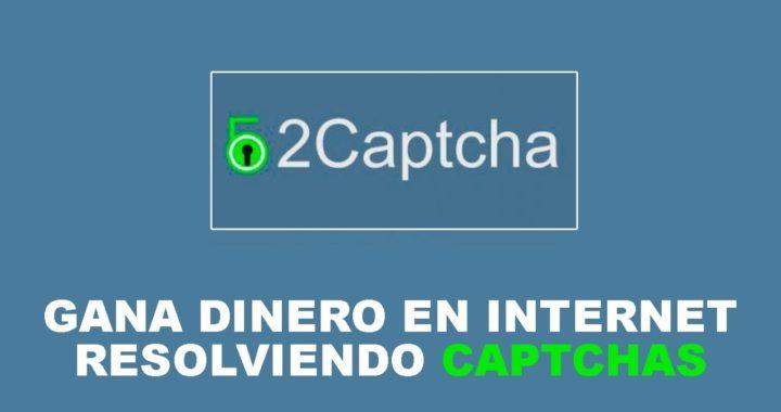2CAPTCHA GANA DINERO EN INTERNET RESOLVIENDO CAPTCHAS + PRUEBA DE PAGO