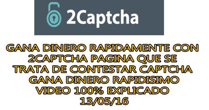 2CAPTCHA: Gana Dinero Rapido Con Esta Pagina Video 100% Explicado