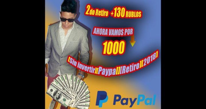 2do RETIRO +130 Rublos A PAYPAL UNA SEMANA [PAYPAL]+[SIN INVERSION]+[2018]
