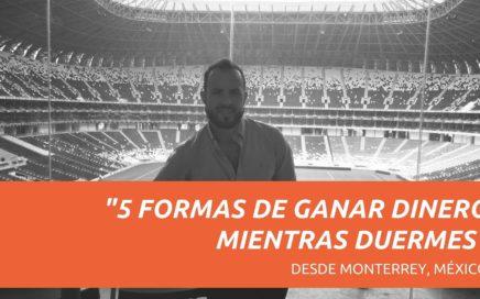 """""""5 formas de Ganar Dinero mientras Duerme"""". EMPRENDIMIENTO Y FINANZAS"""